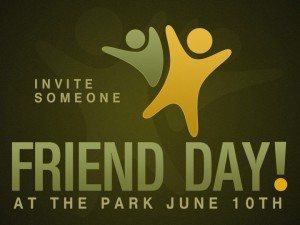 Join us this Sunday for Friend Day!!!