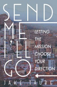 Send Me I'll Go: Letting the Mission Choose Your Life