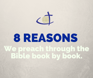 Why we Preach Through Books of the Bible